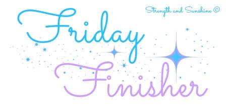 Friday Finisher | Strength and Sunshine @RebeccaGF666 #FridayFinisher