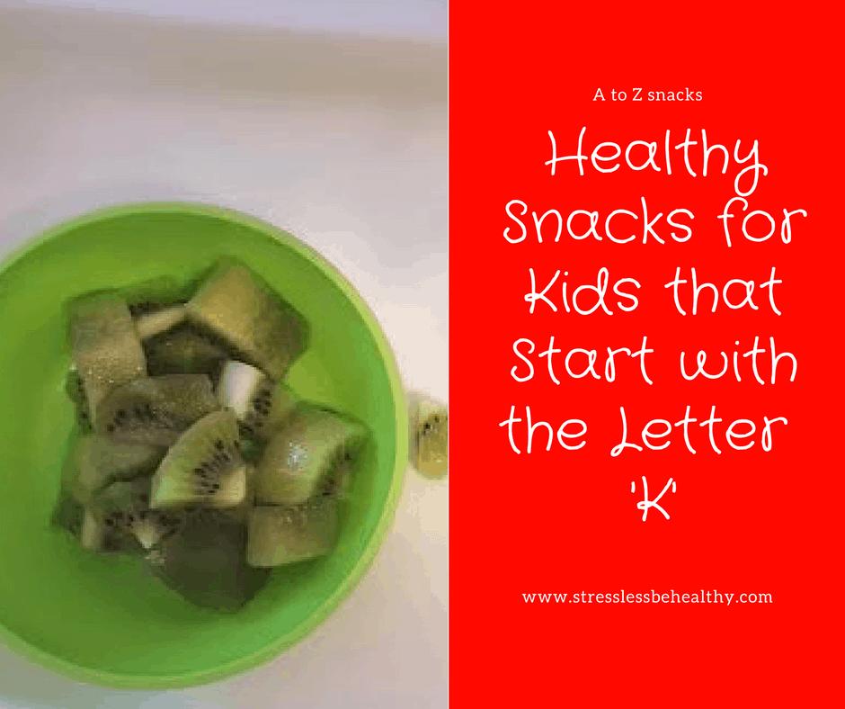 snacks that start with k, letter k snacks, alphabet snacks, snacks for kids, healthy snacks, healthy snacks for kids