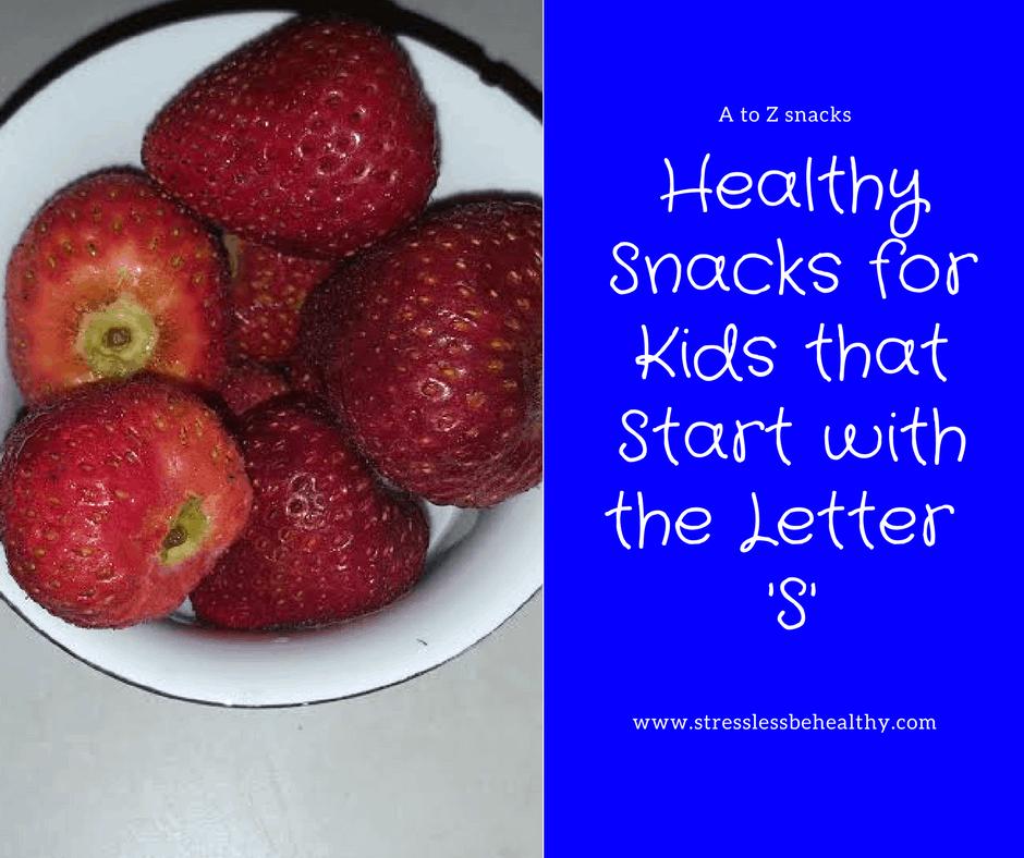snacks that start with s, letter s snacks, alphabet snacks, snacks for kids, healthy snacks, healthy snacks for kids