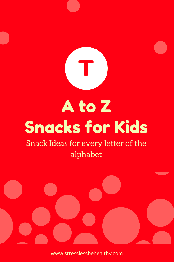 snacks that start with t, letter t snacks, alphabet snacks, snacks for kids, healthy snacks, healthy snacks for kids
