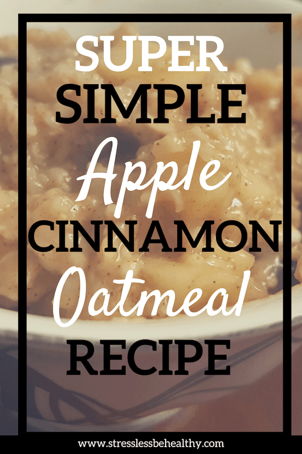 Looking for a quick and healthy homemade recipe for breakfast that will remind you of fall? You have got to try this apple cinnamon oatmeal recipe! #apples #applerecipes #oatmeal #veganrecipes #healthyrecipes #stresslessbehealthy