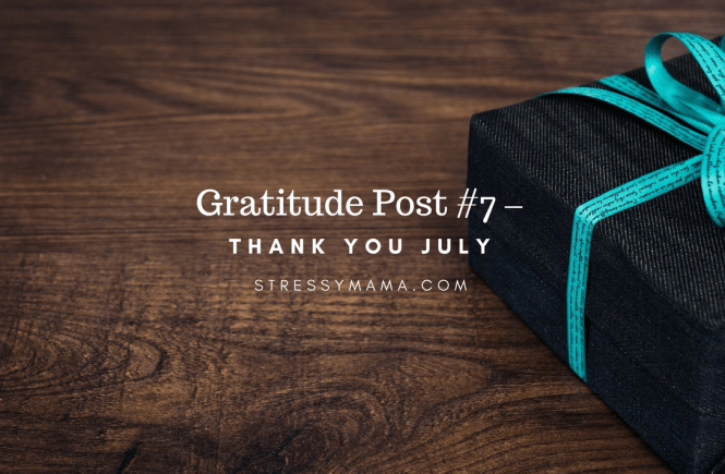 Gratitude Post #7 - Thank you July