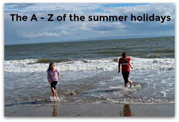 The A – Z of the summer holidays