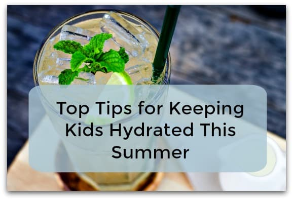 Top Tips for Keeping Kids Hydrated This Summer