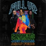 "Powers Pleasent Links Up With Joey Bada$$ & A$ap Ferg On ""Pull Up"" (New Music)"