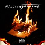 """Wale """"Negotiations"""" (New Music)"""