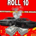 "Ron Dreamz & NeffyRaps ""Roll 10"" (New Music)"