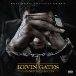"STREAM KEVIN GATES Ep ""CHAINED TO THE CITY"""