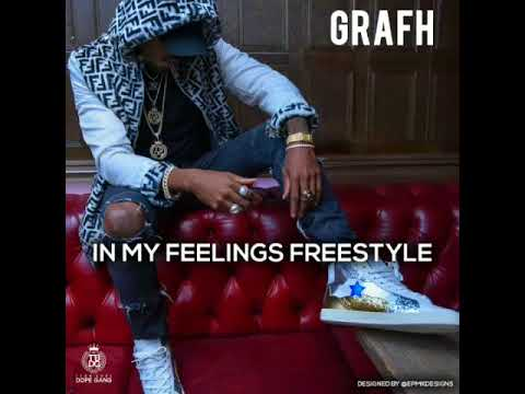 "Grafh- ""In My Feelings"" Freestyle"