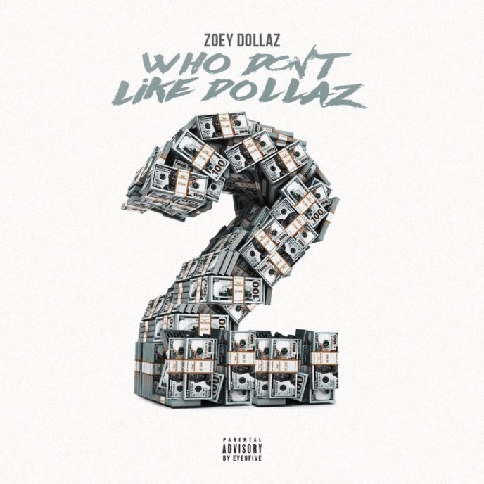 "Stream Zoey Dollaz ""Who Don't Like Dollaz"" Ep"