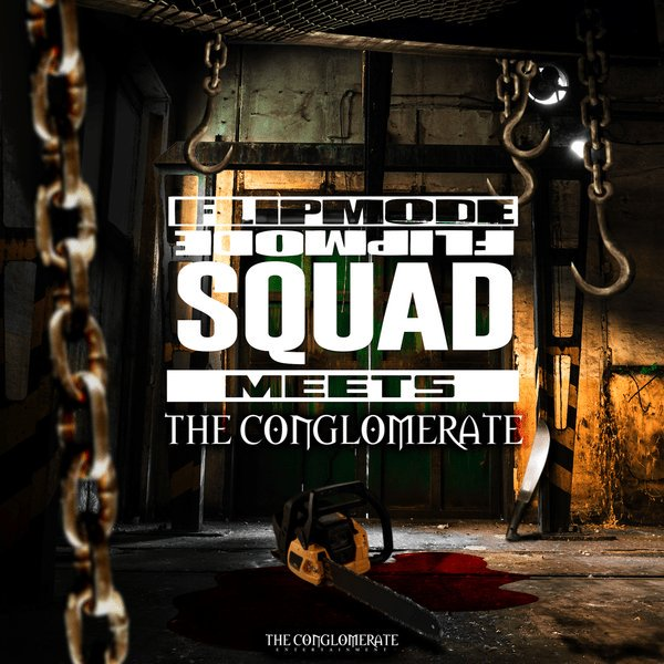 """Flipmode Squad & The Conglomerate- """"Flipmode Squad Meets The Conglomerate"""""""