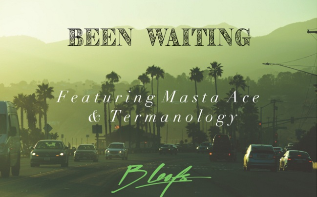 """Masta Ace & Termanology """"Been Waiting"""" (Prod. By B. Leafs)"""
