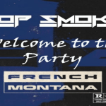 """French Montana Remixes Pop Smokes Viral Hit """"Welcome To The Party"""""""