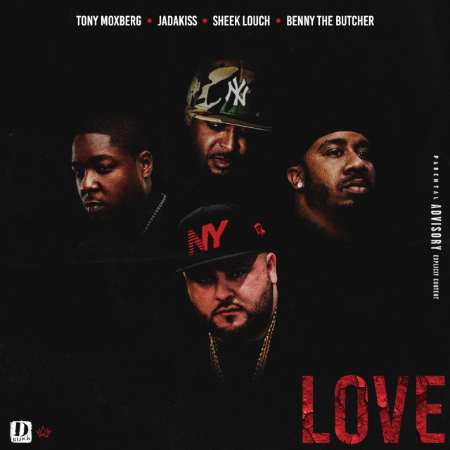 tony-moxberg-jadakiss-sheek-louch-benny-the-butcher-love