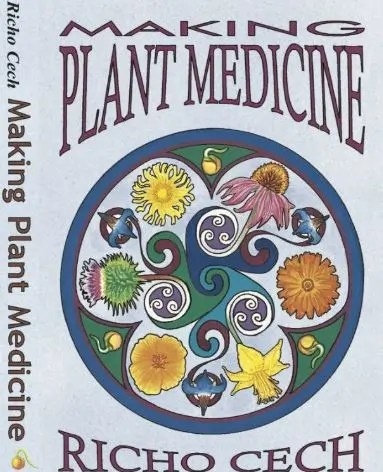 Making Plant Medicine by Richo Cech