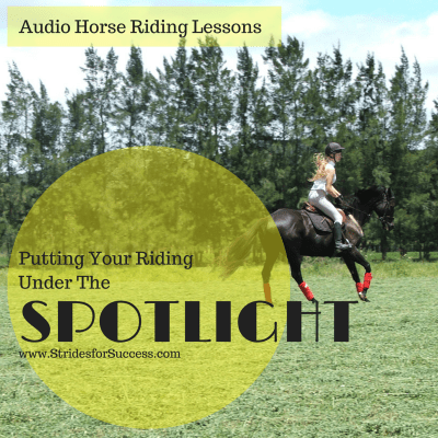Putting Your Riding Under The Spotlight
