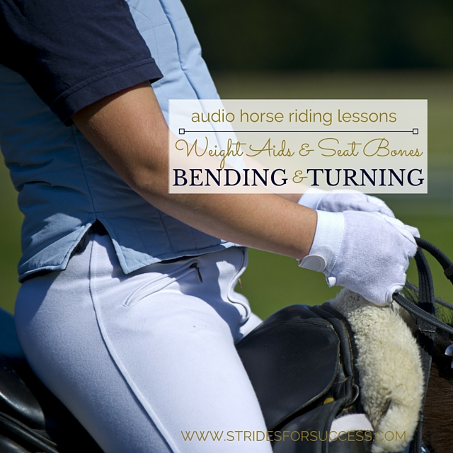 Bending and Turning Your Horse Using Your Weight Aids and Seat Bones