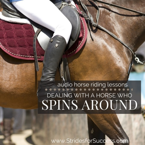 Dealing with a horse who Spooks and Spins