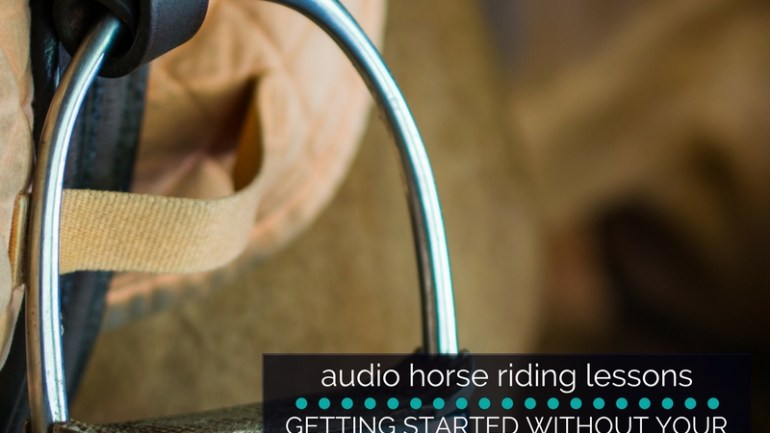 Getting started Without Your Stirrups in the Saddle