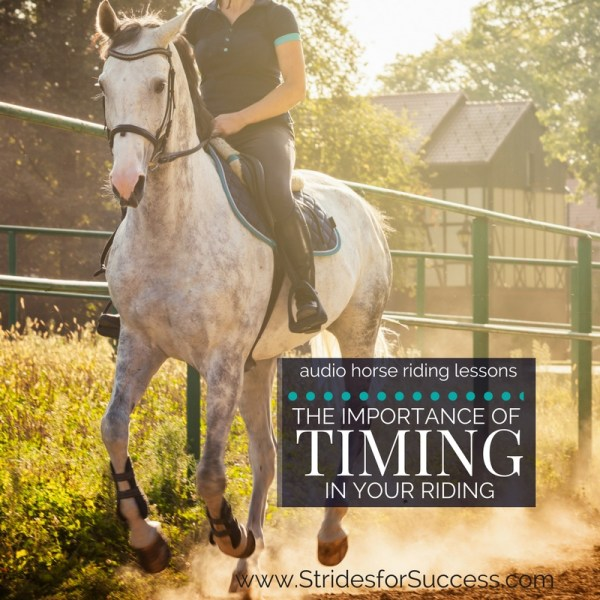 The Importance of Timing in Your Riding