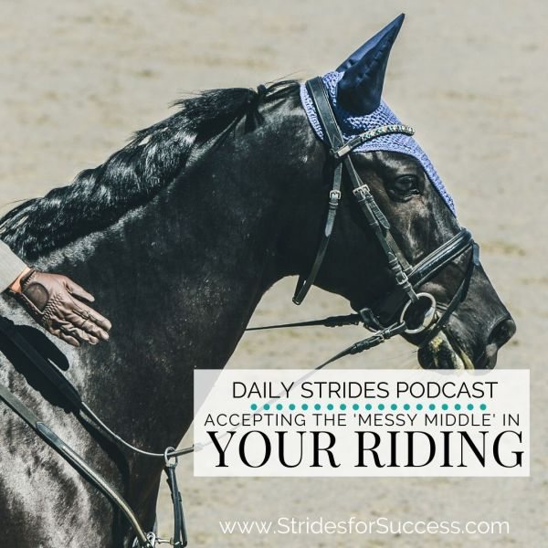 Accepting the Messy Middle in Your Horse Riding