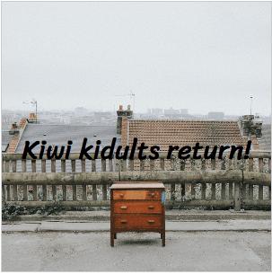 Kiwi kidults return!