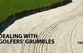 Bunkers – Dealing with golfers' grumbles – part two