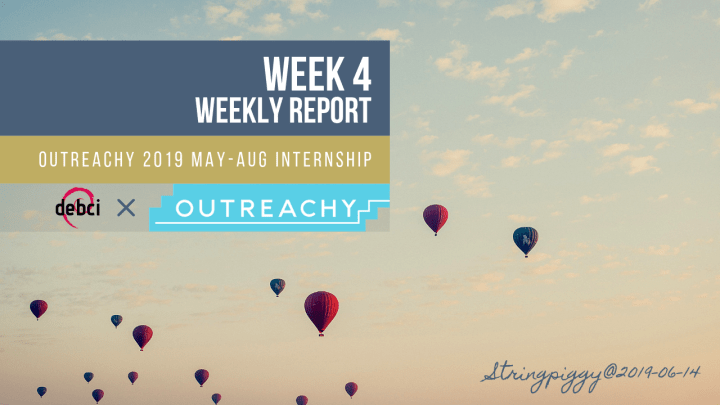 Outreachy week 4 weekly report