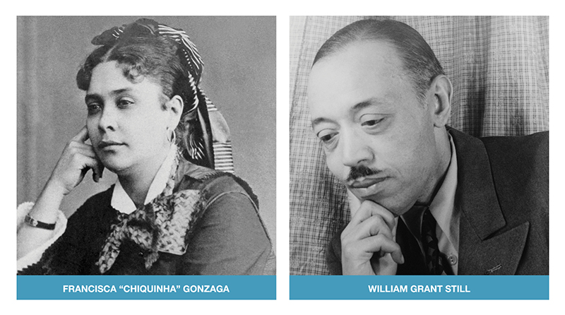 "Composers Francisca ""Chiquinha"" Gonzaga (1847–1935) and William Grant Still (1895-1978)"