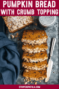 The Best Pumpkin Bread Recipe with Crumb Topping