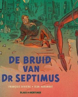 Blake en Mortimer Buiten reeks – De bruid van Dokter Septimus
