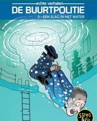 Buurtpolitie 5 - Een slag in het water