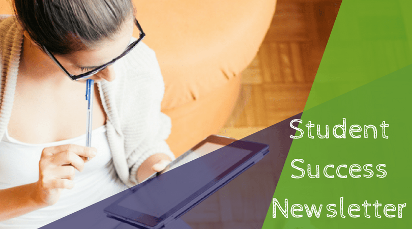 Are you looking for tips on how to improve your student's study skills? Want to stay on top of important deadlines for your student? Want to be notified of useful resources? Join our Student Success Newsletter!