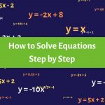 Step by Step: How Do I Solve An Equation?