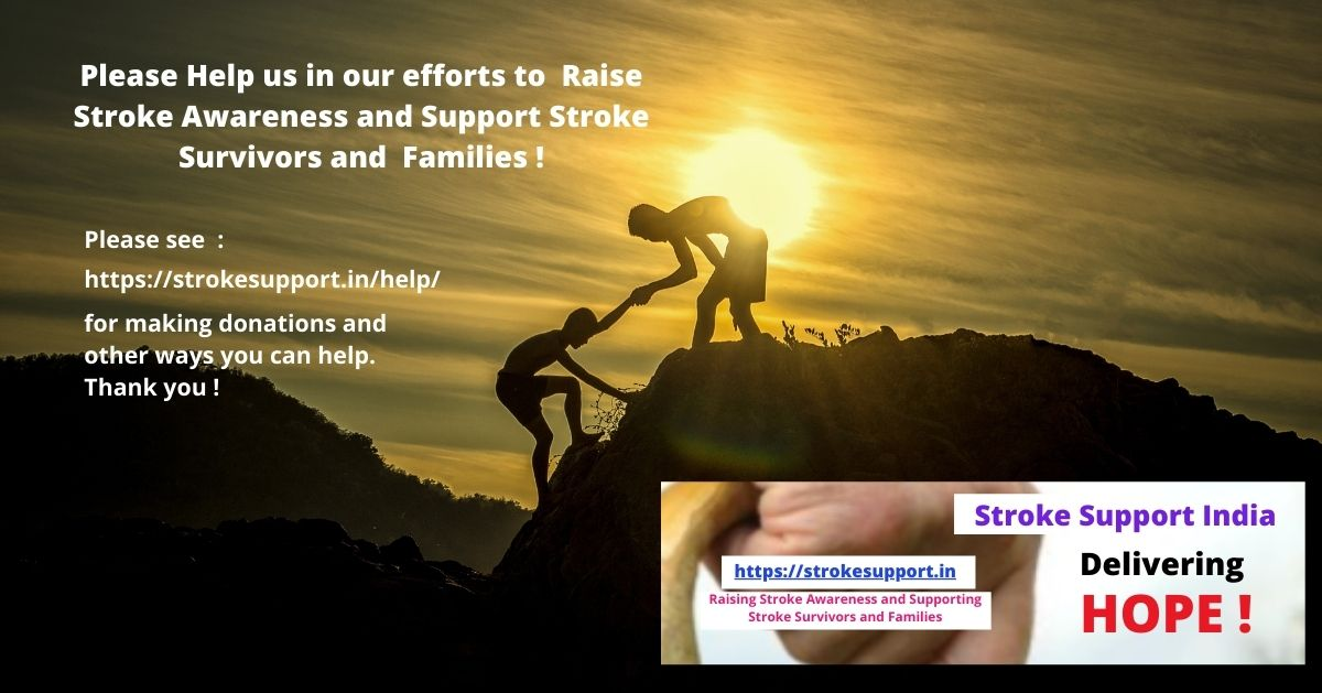 Please Help us in our efforts to Raise Stroke Awareness and Support Stroke Survivors and Families ! Please see https://strokesupport.in/help/ for making donations and other ways you can help. Thank you !