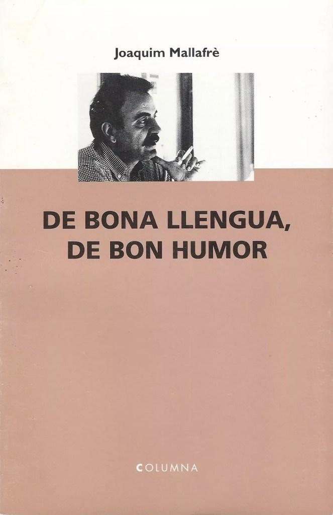 De bona llengua de bon humor Joaquim Mallafrè