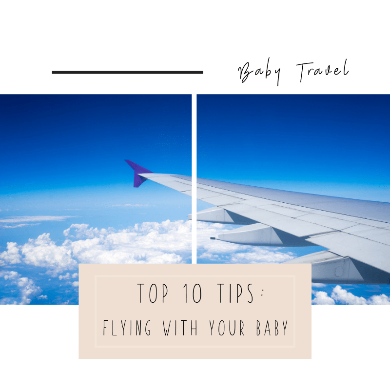 Top 10 Tips: Flying with your baby
