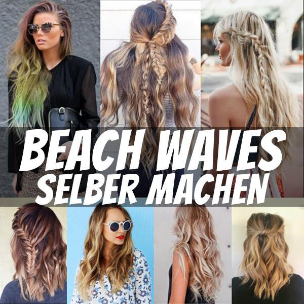 Beach Waves Selber Machen Anleitung & Stylingideen