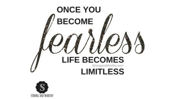Fearless quote www.strongandworthy.com