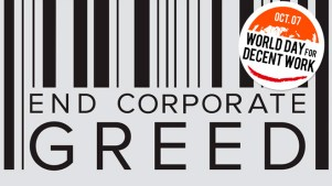 Image result for 'World Day for Decent Work' end corporate greed