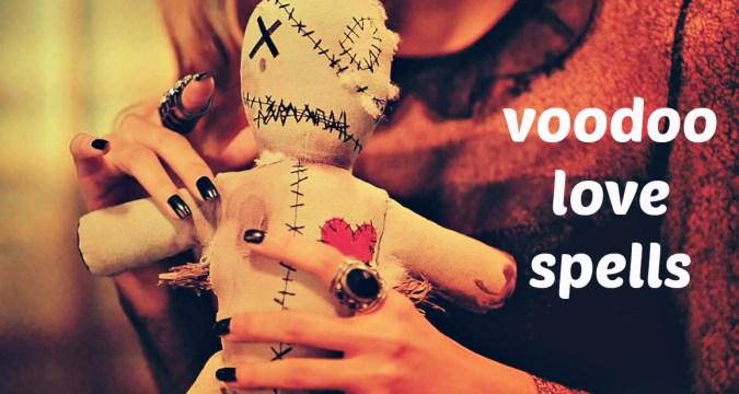 Strongest voodoo love spells that work fast