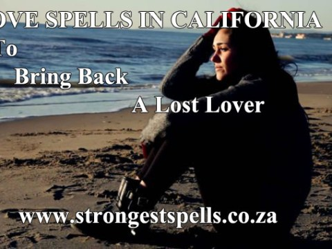 Love spells in California to bring back a lost lover