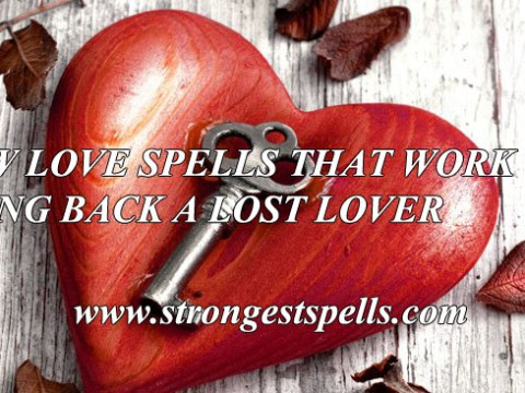 New love spells that work to bring back a lost lover
