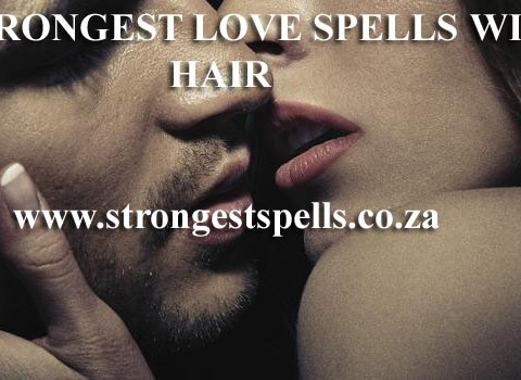 Strongest love spells with hair