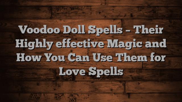 Effective voodoo spells for love
