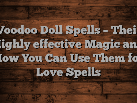 Effective voodoo spells for love