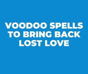 Easy voodoo love spells in New York