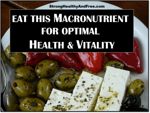 Learn why you must eat this macronutrient for optimal health and vitality. A balanced macrontrient ratio is a MUST for staying strong, healthy and free.