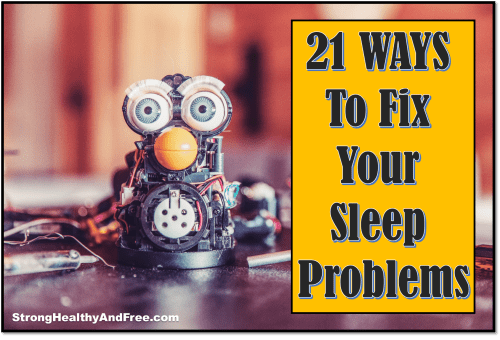 Can't sleep at night? Here are 21 simple ways to fix your sleep.