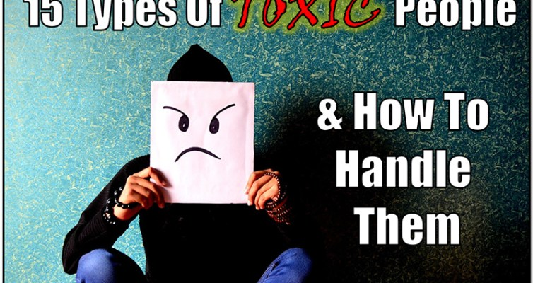Learn the 15 types of toxic people and how to handle them to safeguard your mental health, minimize stress levels and improve the quality of your life. Visit http://StronghealthyandFree.com to read more.